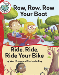 Row, Row, Row Your Boat - Ride, Ride, Ride Your Bike