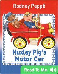 Huxley Pig's Motor Car