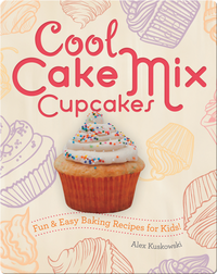 Cool Cake Mix Cupcakes: Fun & Easy Baking Recipes for Kids!