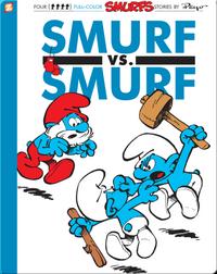 The Smurfs 12: Smurf versus Smurf