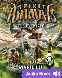 Spirit Animals #7: The Evertree