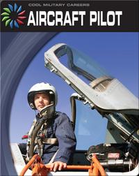 Cool Military Careers: Aircraft Pilot