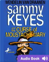 Sammy Keyes #5: Sammy Keyes and the Curse of Moustache Mary