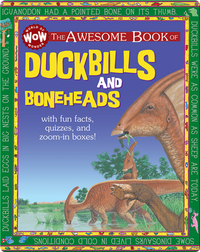 The Awesome Book of Duckbills and Boneheads