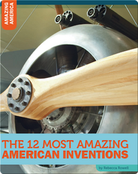 The 12 Most Amazing American Inventions