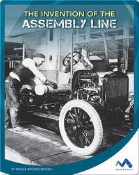 The Invention of the Assembly Line