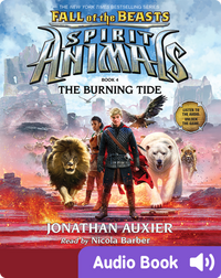 Spirit Animals: Fall of the Beasts #4: The Burning Tide