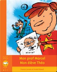 Mon prof Marcel, mon élève Théo