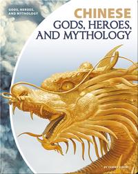 Chinese Gods, Heroes, and Mythology