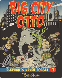 Big City Otto: Elephants Never Forget 1
