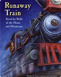 Runaway Train: Saved by Belle of the Mines and Mountains