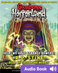 Goosebumps Horrorland #10: Help! We Have Strange Powers!