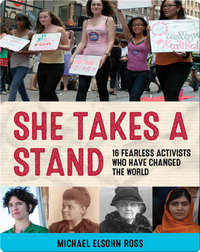 She Takes a Stand: 16 Fearless Activists Who Have Changed the World