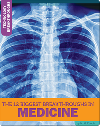 The 12 Biggest Breakthroughs In Medicine