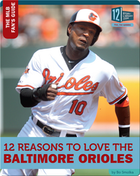 12 Reasons To Love The Baltimore Orioles
