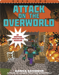 Attack on the Overworld: An Unofficial Overworld Adventure, Book Two