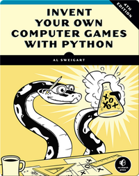 Invent Your Own Computer Games with Python