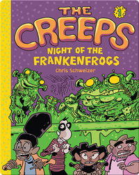 The Creeps Book 1: Night of the Frankenfrogs