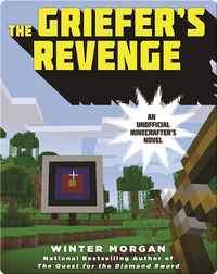 The Griefer's Revenge: An Unofficial League of Griefers Adventure, #3