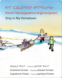 Kisimi Taimaippaktut Angirrarijarani / Only in My Hometown