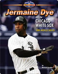 Jermaine Dye and the Chicago White Sox: 2005 World Series