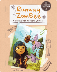Runway ZomBee: A Zombie Bee Hunter's Journal