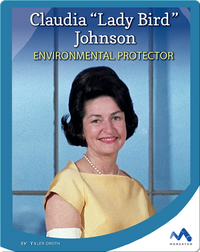 Claudia 'Lady Bird' Johnson: Environmental Protector