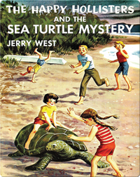 The Happy Hollisters and the Sea Turtle Mystery