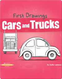 First Drawings: Cars and Trucks