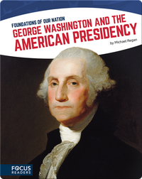George Washington and the American Presidency