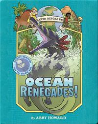 Ocean Renegades! (Earth Before Us #2): Journey through the Paleozoic Era