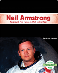 Neil Armstrong: Astronaut & First Human to Walk on the Moon