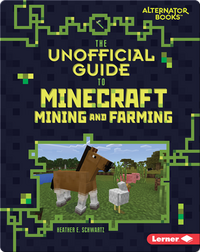 The Unofficial Guide to Minecraft Mining and Farming