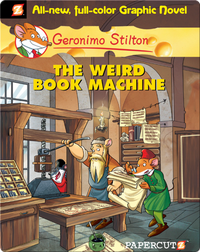 The Weird Book Machine: Geronimo Stilton Graphic Novel #9
