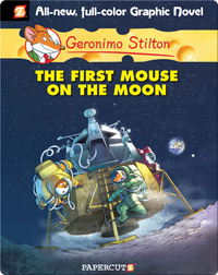The First Mouse on the Moon: Geronimo Stilton Graphic Novel #14