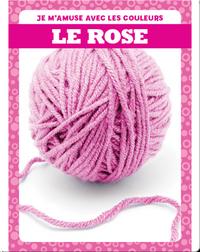 Le rose (Pink)
