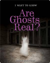 Are Ghosts Real?