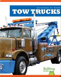 Machines At Work: Tow Trucks