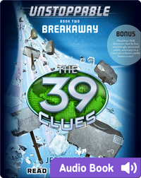 The 39 Clues: Unstoppable, Book #2: Breakaway