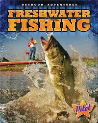 Outdoor Adventures: Freshwater Fishing