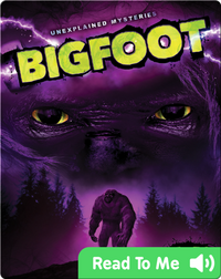Unexplained Mysteries: Bigfoot