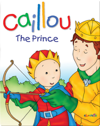 Caillou: The Prince