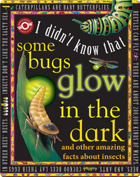 I Didn't Know That…Some Bugs Glow in the Dark