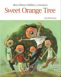 Sweet Orange Tree   中国儿童文学走向世界精品书系·甜橙树(英)