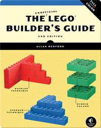 The Unofficial LEGO Builder's Guide, 2nd Edition