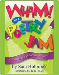 Wham! It's a Poetry Jam: Discovering Performance Poetry