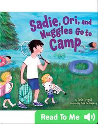 Sadie, Ori, and Nuggles Go to Camp