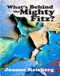 What's Behind the Mighty Fitz?