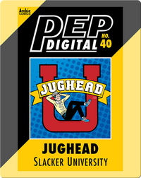 Pep Digital Vol. 40: Jughead: Slacker University