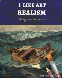 I Like Art: Realism